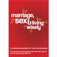 Marriage, Sex and Living Wisely (for Churches)